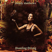 Standing Strong by Wendy Matthews