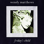 Friday's Child by Wendy Matthews