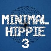 Minimal Hippie 3 von Various Artists