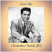 I Remember Buddy (EP) (All Tracks Remastered) de Jerry Vale