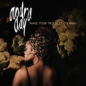 Make Your Troubles Go Away von Andra Day