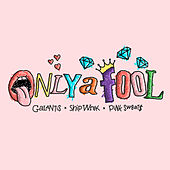 Only A Fool (with Pink Sweat$) by Galantis