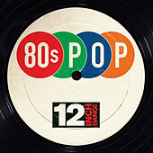 12 Inch Dance: 80s Pop by Various Artists