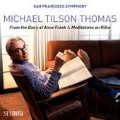Tilson Thomas: Meditations on Rilke - Immer wieder von San Francisco Symphony