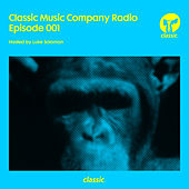 Classic Music Company Radio Episode 001 (hosted by Luke Solomon) by Various Artists