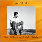 Samba Da Minha Terra / Saudades Da Bahia (All Tracks Remastered) by João Gilberto