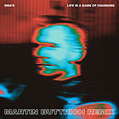 Life Is a Game of Changing (Martin Buttrich Remix) van DMA's