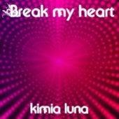 Break My Heart de Kimia Luna