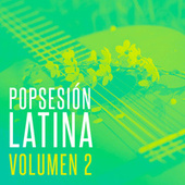 Popsesión Latina Vol. 2 de Various Artists