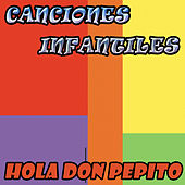 Hola Don Pepito by Canciones Infantiles