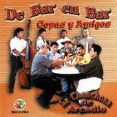 De Bar En Bar, Copas Y Amigos by La Chanchona De Arcadio