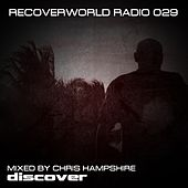 Recoverworld Radio 029 by Chris Hampshire