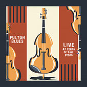 Live at Cerro de San Pedro (Live) by Fulton Blues