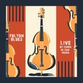 Live at Cerro de San Pedro (Live) von Fulton Blues
