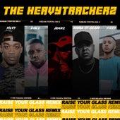 Raise Your Glass (Remix) de The HeavyTrackerz