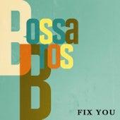 Fix You von Bossa Bros