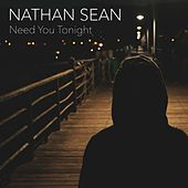 Need You Tonight de Nathan Sean