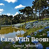 Cars With Boom by Quenta Whitehe