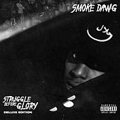 Struggle Before Glory (Deluxe) by Smoke Dawg