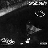 Struggle Before Glory (Deluxe) von Smoke Dawg