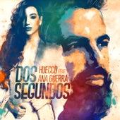 Dos Segundos (feat. Ana Guerra) von Huecco