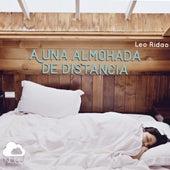 A una Almohada de Distancia de Leo Ridao