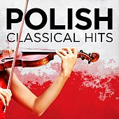 Polish Classical Hits by Various Artists