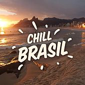 Chill Brasil von Various Artists
