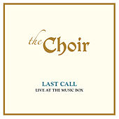 Last Call: Live At The Music Box (Live) von The Choir (3)