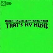 That's My Music von Breathe Carolina