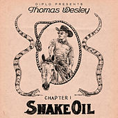 Diplo Presents Thomas Wesley Chapter 1: Snake Oil by Diplo