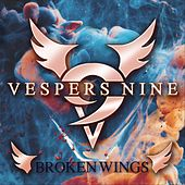 Broken Wings by Vespers Nine