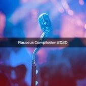 RAUCOUS COMPILATION 2020 de Various Artists