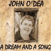 A Dream and a Song van John O'Dea