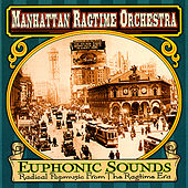 Euphonic Sounds (Radical Popmusic from the Ragtime Era) by Manhattan Ragtime Orchestra