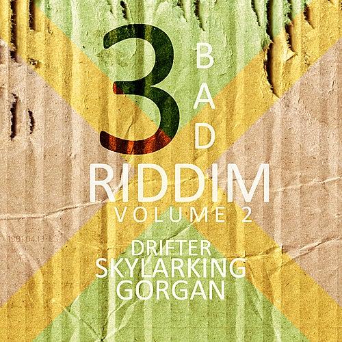 3 Bad Riddim Vol 2 by Various Artists