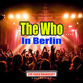 In Berlin (Live) de The Who