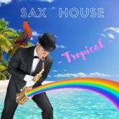 Sax House Tropical 2020 by Sax House
