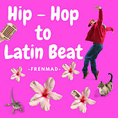 Hip Hop To Latin Beat by Frenmad