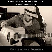 The Man Who Sold the World by Christophe Deremy
