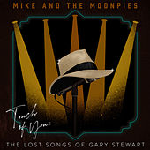 Touch of You: The Lost Songs of Gary Stewart by Mike and the Moonpies