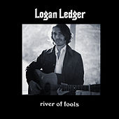 River Of Fools by Logan Ledger