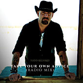 Take Your Own Advice - Radio Mix by Todd Richard