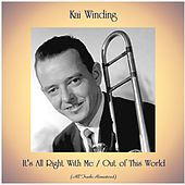 It's All Right with Me / Out of This World (All Tracks Remastered) von Kai Winding