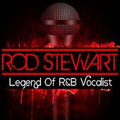 Legend Of R&B Vocalist de Rod Stewart