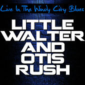 Live In The Windy City Blues von Otis Rush