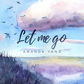 Let Me Go (Acoustic) by Amanda Yang