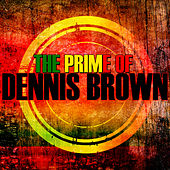The Prime Of by Dennis Brown