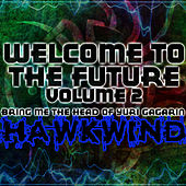 Welcome To The Future Volume 2 - Bring Me The Head Of Yuri Gagarin de Hawkwind