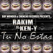 Tu No Estas (feat. Ken-Y) - Single by RKM & Ken-Y